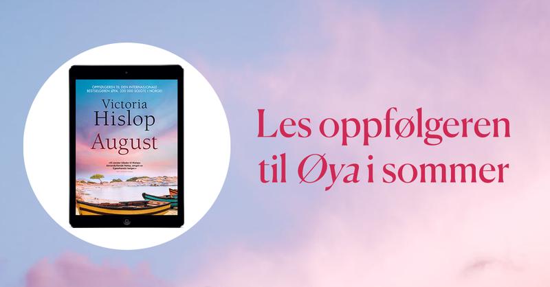 Bilde av omslaget på boken August av Victoria Hislop, og påteksten Les oppfølgeren til Øya i sommer