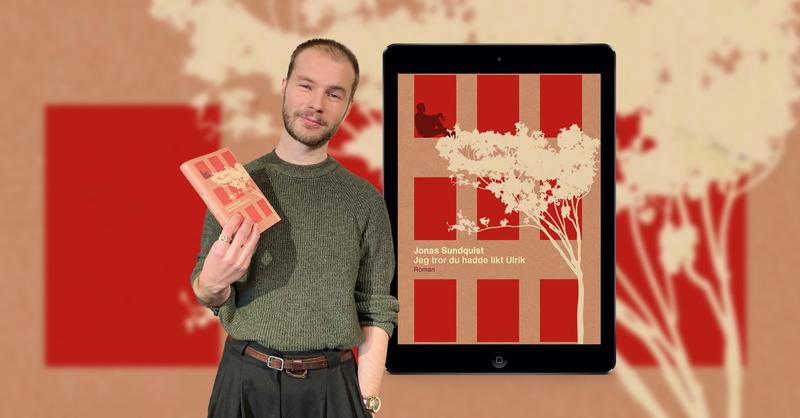 Banner med bilde av forfatter Jonas Sundquist og hans debutroman Jeg tror du hadde likt Ulrik
