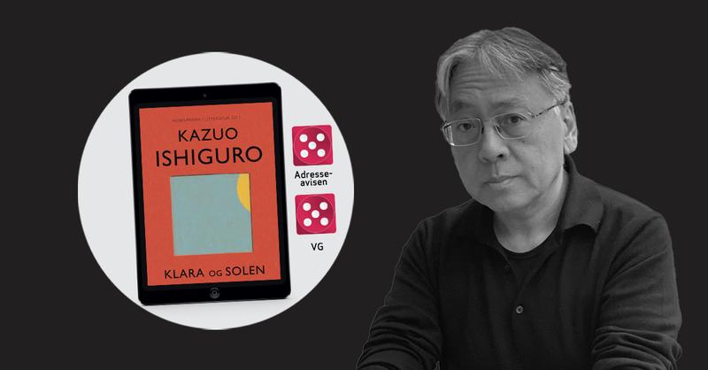 Webside-banner med bilde av forfatter Kazuo Ishiguro og hans nyebok Klara og solen. Terningkast fem fra både VG og Adresseavisen